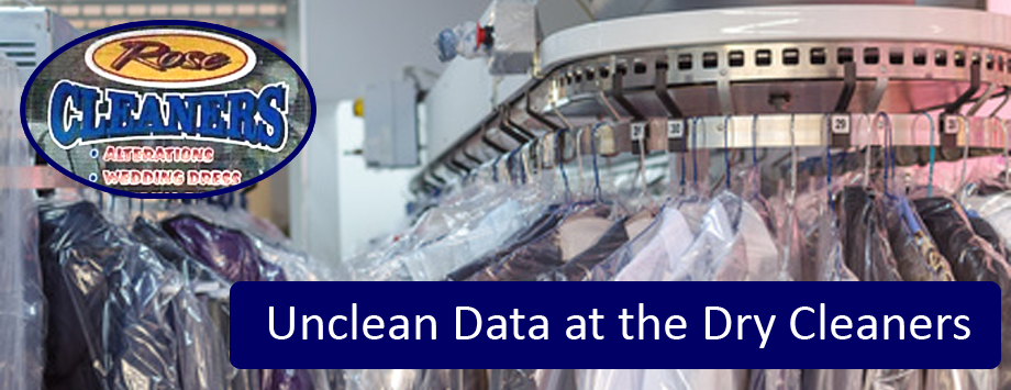 Unclean data at the Dry Cleaners