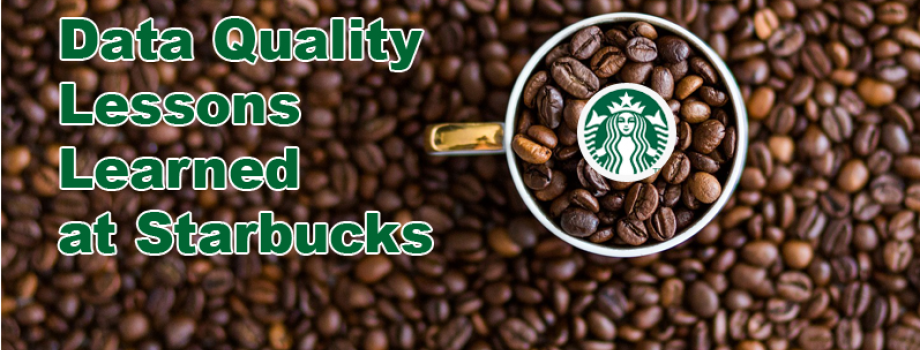 Data Quality Lessons Learned at Starbucks