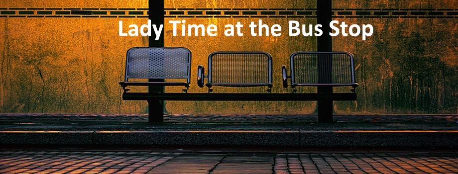 Lady Time at the Bus Stop